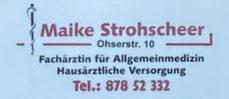 Maike Strohscheer Allgemeinarzt  Ohserstr. 10  28279 Bremen  Tel. 0421-87852332
