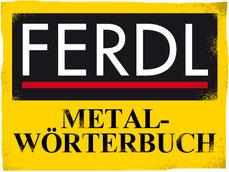 Ferdl Metal Wörterbuch