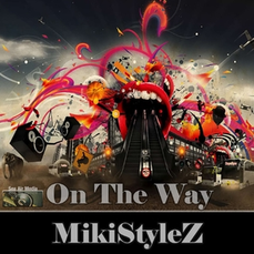 Mikistylez - On the Way, Release: 05.05.2015