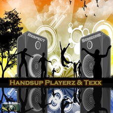 Handsup Playerz & Texx - Respect Someone, Release: 19.06.2015