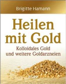 Buch Heilen mit Gold kolloidales Gold und weitere Goldarzneien