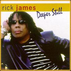 Rick James - 2007 / Deeper Still (album posthum)