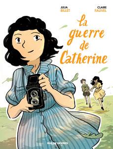 La Guerre de Catherine/ Julia Billet, Claire Fauvel - Rue de Sèvres