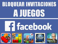 Bloquear invitaciones a juegos de Facebook