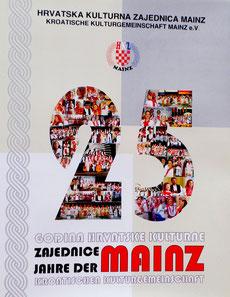 """Knjiga """"25 godina Hrvatske kulturne zajednice Mainz""""  I  Das Buch """"25 Jahre der kroatischen Kulturgemeinschaft Mainz"""""""