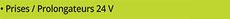 Prises prolongateurs 24V
