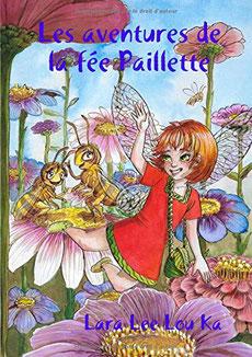 Couverture du roman jeunesse Les aventures de la Fée Paillette de l'auteur Lara Lee Lou Ka et de Le monde de Lam illustration