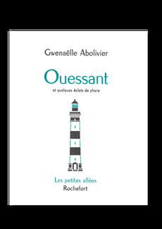 Ouessant, Gwenaelle Abolivier, Les petites allées, phare, semaphore, typographie