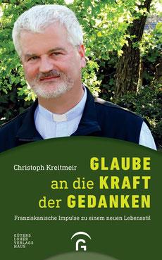 Glaube an die Kraft der Gedanken - P. Christoph Kreitmeir