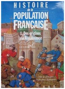Histoire de la population française- Des origines à la renaissance (Tome 1)