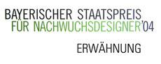 Bayerischer Staatspreis für Nachwuchsdesigner 2004