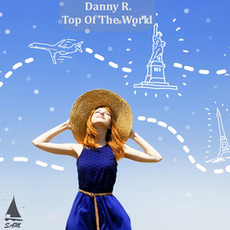 Danny R. - Top Of The World, Release: 23.09.2016