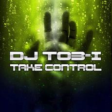 DJ Tob-i - Take Control, Release: 26.10.2018
