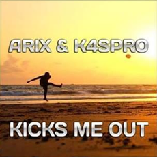Arix & K4spro - Kicks Me Out, Release: 29.03.2019