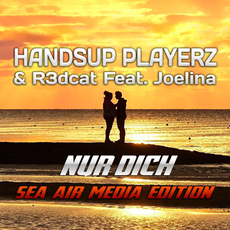 Handsup Playerz & R3dcat Feat. Joelina - Nur Dich Sea Air Media Edition, Release: 02.08.2019