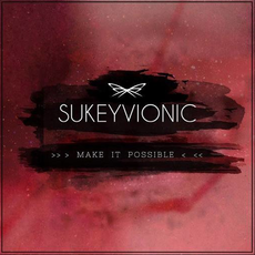 Sukey Vonic - Make It Possible, Release: 26.04.2019