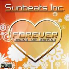 Sunbeats Inc. - Forever (Hands Up Edition), Release: 01.02.2012