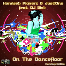 Handsup Playerz & Just!One feat. DJ Bisk - On the Dancefloor Handsup Edition, Release: 05.10.2012