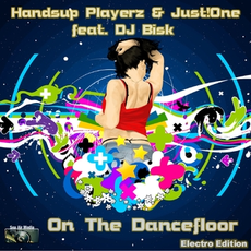 Handsup Playerz & Just!One feat. Bisk - On The Dancefloor (Electro Edition), Release: 14.09.2012