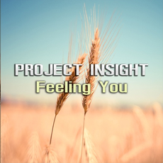 Project Insight - Feeling You, Release: 01.02.2019