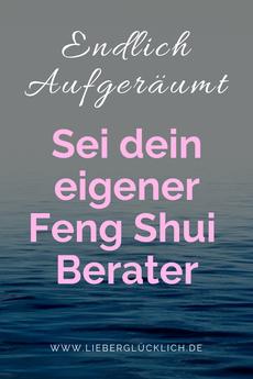 Glücklich sein kannst du einrichten - Mehr Ordnung mit Feng Shui, sein dein eigener Feng Shui Berater Onlinekurs (Affiliatelink) #Ordnung