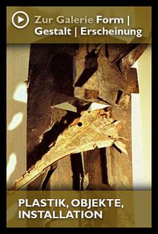 Zur Galerie GESELLSCHAFT - PLASTIK, OBJEKTE, INSTALLATION