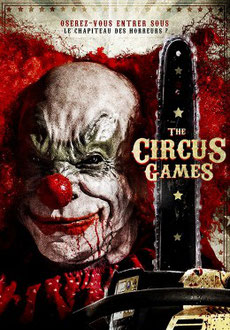 The Circus Games de  Christopher Ray - 2017 / Horreur - Slasher