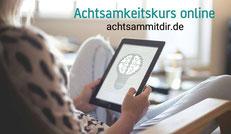 Achtsamkeitskurs- online - achtsammitdir.de - Achtsamkeit