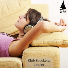 Club Shockerz - Louder, Release: 06.05.2016