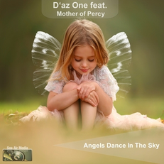 D'az One feat. Mother of Percy - Angels Dance in the Sky, Release: 25.03.2016