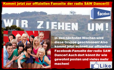Wir verlassen demnächst die Facebookgruppe und haben deshalb jetzt die offizielle Fanseite der radio SAW Dancer eröffnet! Jeder kann dieser Seite beitreten und zeigen das er ein Fan der radio SAW Dancer!