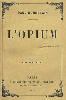 Couverture. Paul Bonnetain (1858-1899) : L'opium. — G. Charpentier et Cie, éditeurs, Paris, 1886, 607 pages.