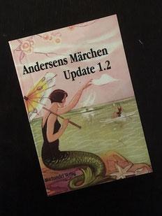 Andersens Märchen Update 1.2 aus dem Machandel Verlag 5 €