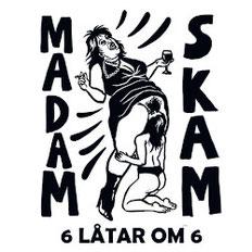Madam Skam - 6 låtar om 6