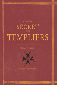 GUIDE SECRET DES TEMPLIERS de Thierry Leroy - TEMPLE DE PARIS