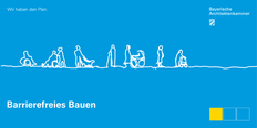 Ausschnitt aus dem Deckblatt der ByAK Planungshilfe Barrierefreies Bauen