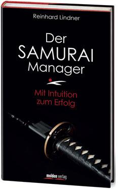 Der Samurai Manager - Mit Intuition zum Erfolg von Reinhard Lindner