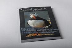Fotografieren mit Leidenschaft, Fotografie-Lehrbuch, Fotografie, Buch, www.danielkneubuehl.com, Fotograf: Daniel Kneubühl, Autor: Daniel Kneubühl