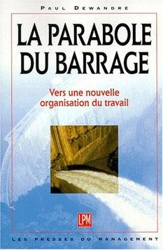 La parabole du barrage, pour changer de vie avec wizworld.fr