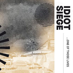 IDIOT SIEGE -  ...one of those lives
