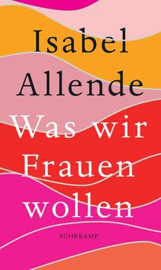Was wir Frauen wollen von Isabel Allende