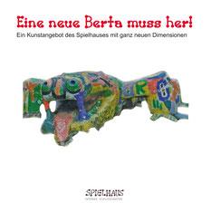 """Titel der Dokumentation zu """"Eine neue Berta muss her"""""""