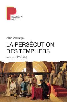 JLa persécution des Templiers - Journal (1307-1314) - Éd. Payot - Temple de Paris