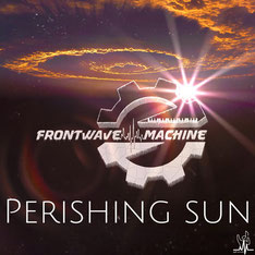 Frontwave Machine - Perishing sun
