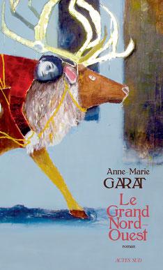 """Le grand Nord-Ouest""  d'Anne-Marie Garat"