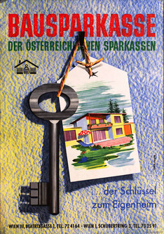 Bausparkasse der österreichischen Sparkassen. ...der Schlüssel zum Erfolg.  BSP (Plakat 1957).
