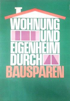Wohnung und Eigenheim durch Bausparen (Plakat 83 x 59 cm um 1960).