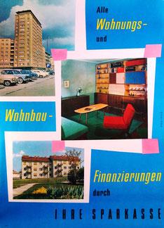 Alle Wohnungs- und Wohnbau-Finanzierungen durch Ihre Sparkasse (Plakat 86 x 63 cm um 1957).
