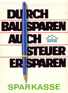 Durch Bausparen auch Steuer ersparen - Sparkasse (Plakat 86 x 63 cm von 1967).