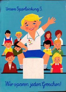 Unsere Sparleistung: S (Schilling). Wir sparen jeden Groschen. Plakat für das Groschensparen in den österreichischen Schulen (Plakat Din A3 um 1960).